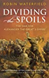 Dividing the Spoils (0199647003) by Robin Waterfield