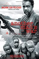 Another Man&#39;s War: The True Story of One Man&#39;s Battle to Save Children in the Sudan