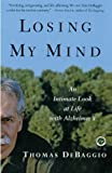 Read Losing My Mind: An Intimate Look at Life with Alzheimer's on-line