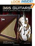 365 Guitars, Amps & Effects You Must...