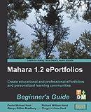 Mahara 1.2 E-Portfolios: Beginners Guide