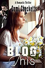 Blog This (Tenderness and Terror: Clean Romantic Suspense Series Book 1)