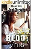 Blog This (Tenderness and Terror: Clean Romantic Suspense Series Book 1)