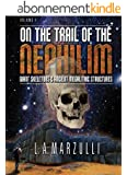 On the Trail of the Nephilim, Volume One (English Edition)