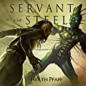 Servant of Steel: Chaos Awakens, Book 1 Audiobook by Heath Pfaff Narrated by Monkey Wraith