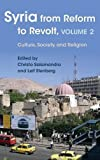 img - for Syria from Reform to Revolt, Volume 2: Culture, Society, and Religion (Modern Intellectual and Political History of the Middle East) book / textbook / text book