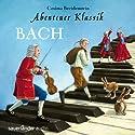 Bach (Abenteuer Klassik) Hörbuch von Cosima Breidenstein Gesprochen von: Cosima Breidenstein