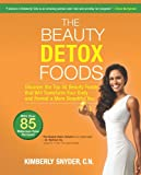 The Beauty Detox Foods: Discover the