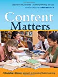 Content matters : a disciplinary literacy approach to improving student learning