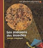 echange, troc Claude Delafosse - Les maisons des insectes