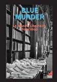 img - for BLUE MURDER AT LE MONDE LIBERTAIRE BOOKSTORE book / textbook / text book