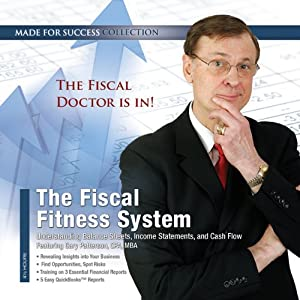 The Fiscal Fitness System: Understanding Balance Sheets, Income Statements, and Cash Flow | [Made for Success, Gary Patterson]