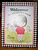 Welcome Is a Wonderful Word (0448136503) by Fujikawa, Gyo