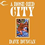 A Rose-Red City | Dave Duncan