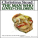 The Man Who Loved Children (       UNABRIDGED) by Christina Stead Narrated by C. M. Hebert