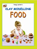 Clay Modelling Food