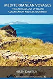 img - for Mediterranean Voyages: The Archaeology of Island Colonisation and Abandonment (UCL Institute of Archaeology Publications) book / textbook / text book