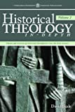 Historical Theology In-Depth, Volume 2: Themes and Contexts of Doctrinal Development Since the First Century (Hardcover)