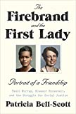 img - for The Firebrand and the First Lady: Portrait of a Friendship: Pauli Murray, Eleanor Roosevelt, and the Struggle for Social Justice book / textbook / text book