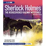 Sherlock Holmes: The Rediscovered Railway Mysteries, and Other Stories ~ John Taylor
