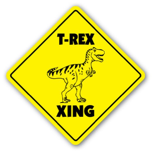 T Rex Crossing Sign Xing Gift Novelty Prehistoric Dinosaur