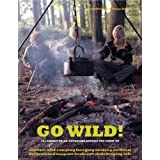 Go Wild!: 101 Things To Do Outdoors Before You Grow Upby Fiona Danks