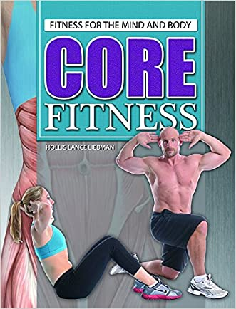 Core Fitness (Fitness for the Mind and Body)