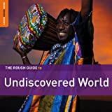 Various Artists The Rough Guide To Undiscovered World
