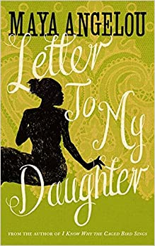 maya angelou essays letter my daughter