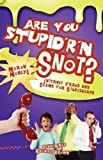 img - for Are You Stupid'r 'n Snot? book / textbook / text book
