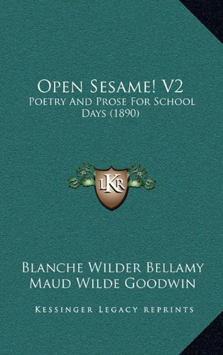 Open Sesame! V2: Poetry and Prose for School Days (1890)