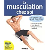 La musculation chez soi : 80 exercices sans machine (1DVD)par Sophie Godard