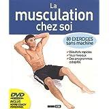 La musculation chez soi : 80 exercices sans machine (1DVD)par Sophie Godard