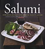 img - for Salumi: Savory Recipes and Serving Ideas for Salame, Proscuitto, and More book / textbook / text book