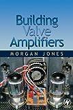 Building Valve Amplifiers