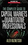 The Complete Guide to Capital Markets for Quantitative Profe...