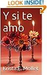 Y si te amo (Spanish Edition)