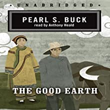 The Good Earth (       UNABRIDGED) by Pearl S. Buck Narrated by Anthony Heald