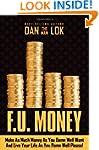 F.U. Money: Make As Much Money As You...
