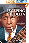 Escaping the Delta: Robert Johnson an...