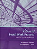 img - for Clinical Social Work Practice An Integrated Approach - 2nd ed book / textbook / text book