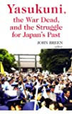 Yasukuni, the War Dead, and the Struggle for Japan's Past (Columbia/Hurst)
