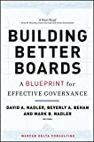 img - for Building Better Boards: A Blueprint for Effective Governance book / textbook / text book