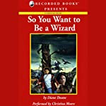 So You Want to Be a Wizard: Young Wizard Series, Book 1 | Diane Duane