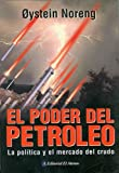 img - for El poder del petroleo / Crude Power: politica y el mercado del crudo/ Politics and the oil market (Spanish Edition) book / textbook / text book