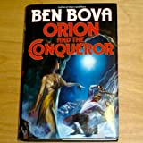 Orion and the Conqueror (0312854471) by Bova, Ben