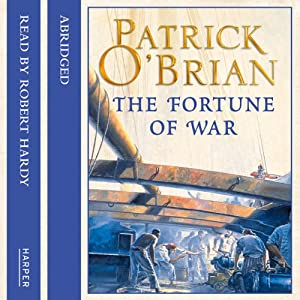 The Fortune of War: Aubrey-Maturin, Book 6 | [Patrick O'Brian]