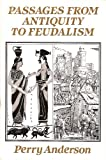 Passages from Antiquity to Feudalism (0860917096) by Perry Anderson