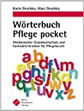 Wörterbuch Pflege pocket - Medizinischer Grundwortschatz und Fachwörterlexikon für Pflegeberufe