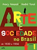 img - for ARTE E SOCIEDADE NO BRASIL - 1930 A 1956 book / textbook / text book